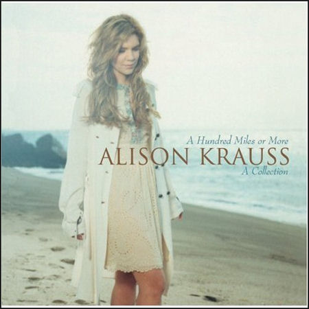 Alison+Krauss+-+A+Hundred+Miles+Or+More-+A+Collection+-+CD+ALBUM-462149